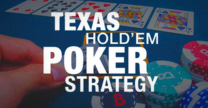 Texas Holdem Poker Strategies and Tips