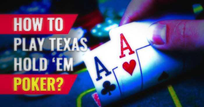 How to play Texas Holdem Poker – full guide